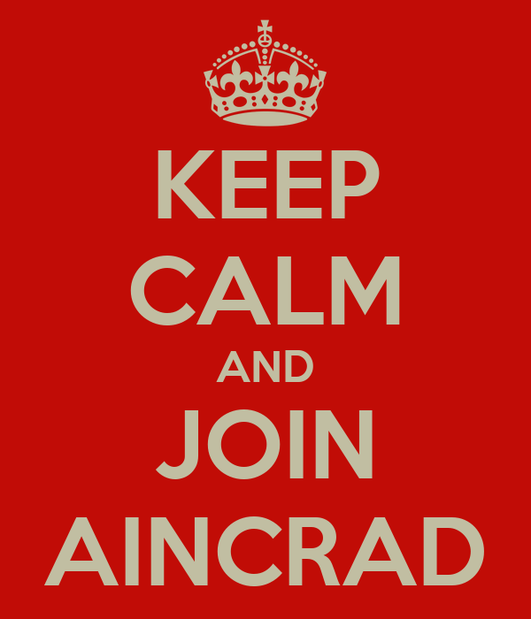 KEEP CALM AND JOIN AINCRAD