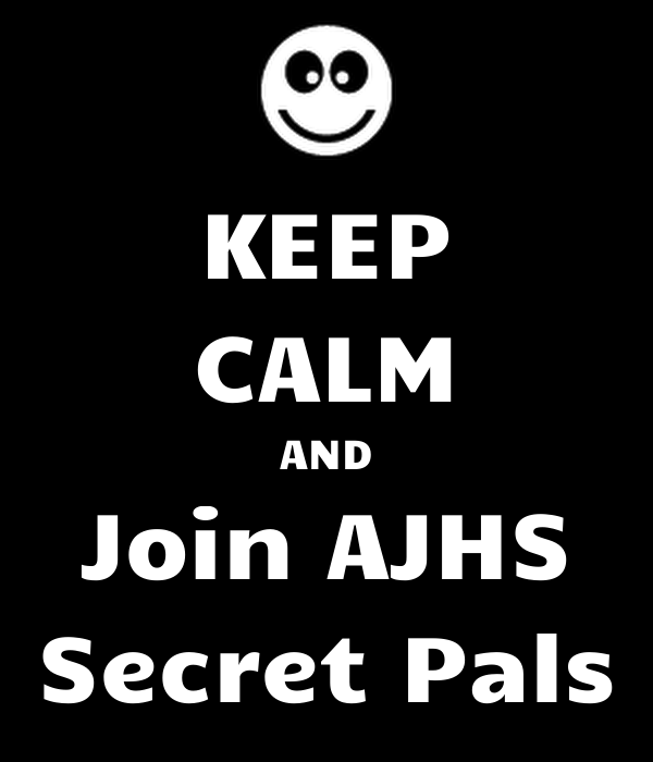 KEEP CALM AND Join AJHS Secret Pals