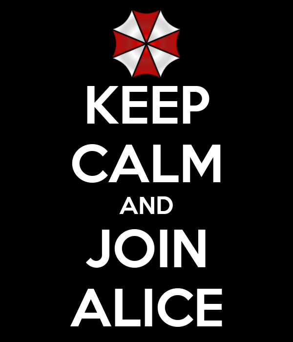 KEEP CALM AND JOIN ALICE