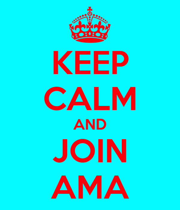 KEEP CALM AND JOIN AMA