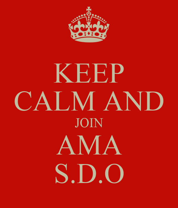 KEEP CALM AND JOIN AMA S.D.O