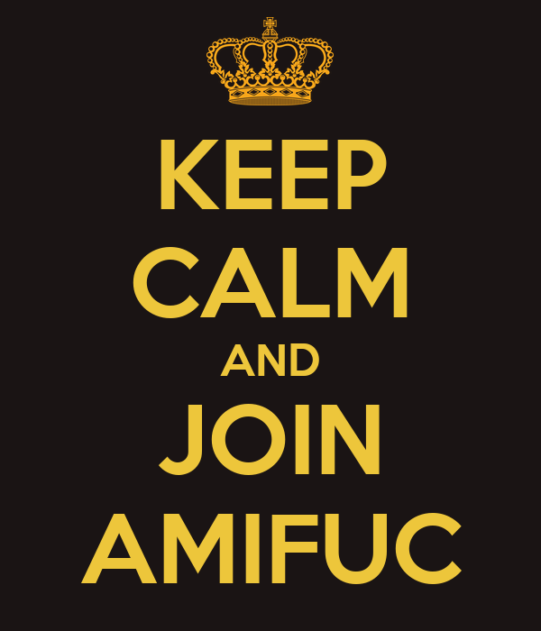 KEEP CALM AND JOIN AMIFUC