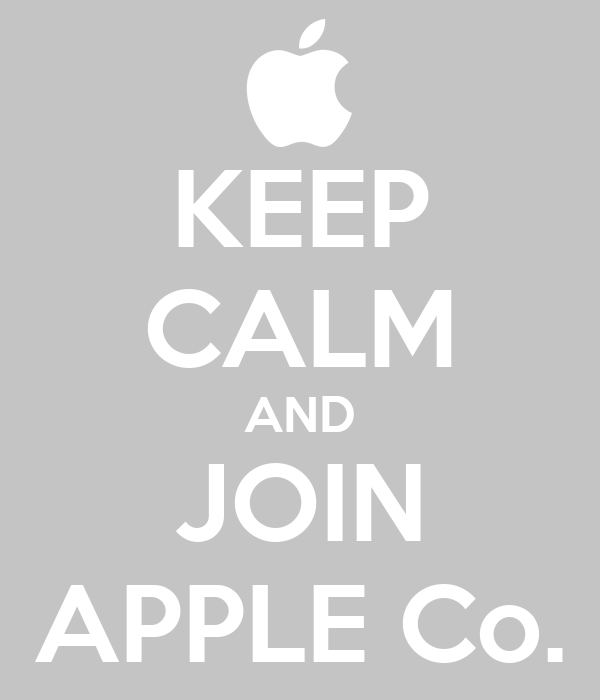 KEEP CALM AND JOIN APPLE Co.