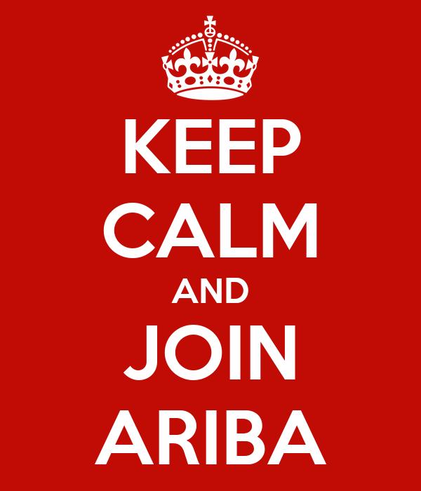 KEEP CALM AND JOIN ARIBA