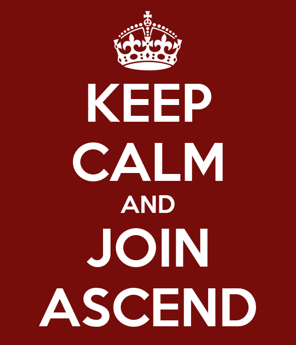 KEEP CALM AND JOIN ASCEND