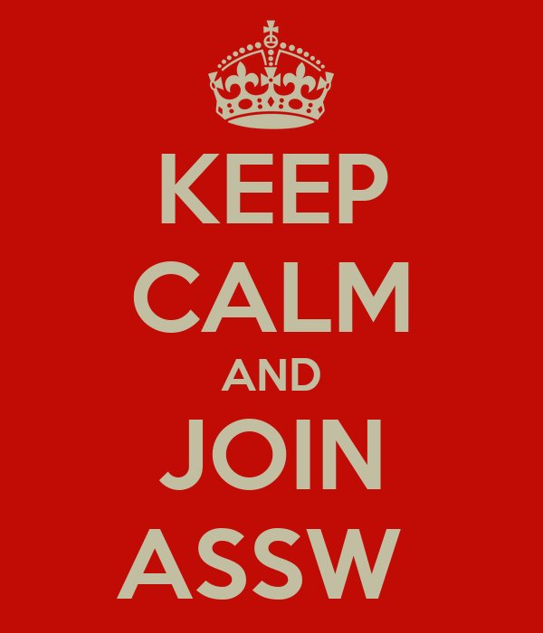 KEEP CALM AND JOIN ASSW