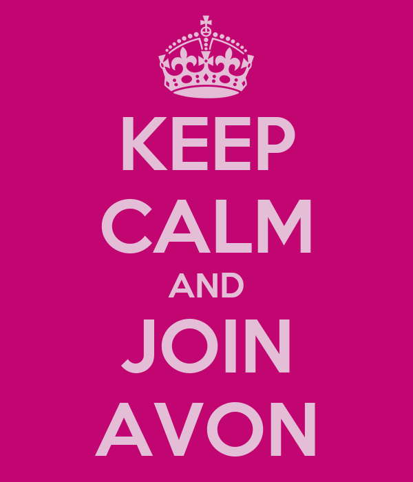KEEP CALM AND JOIN AVON