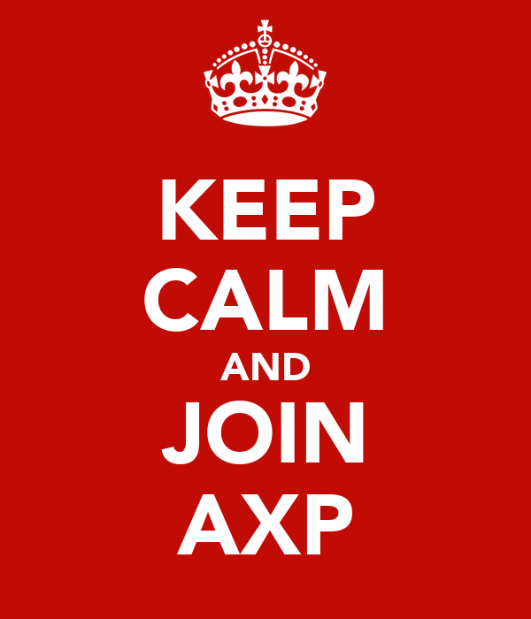 KEEP CALM AND JOIN AXP