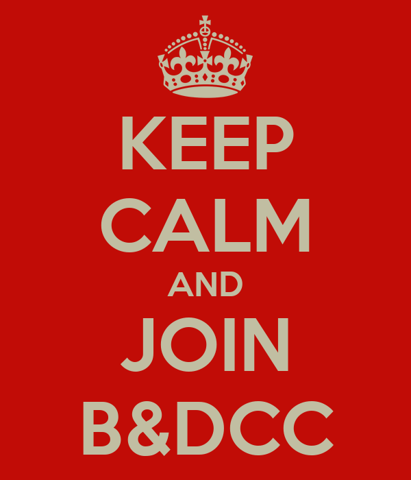 KEEP CALM AND JOIN B&DCC