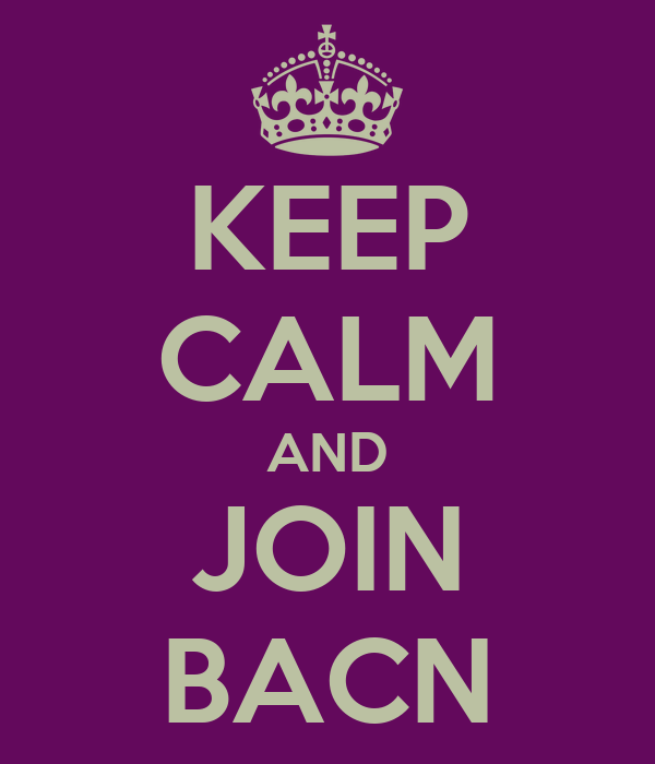 KEEP CALM AND JOIN BACN