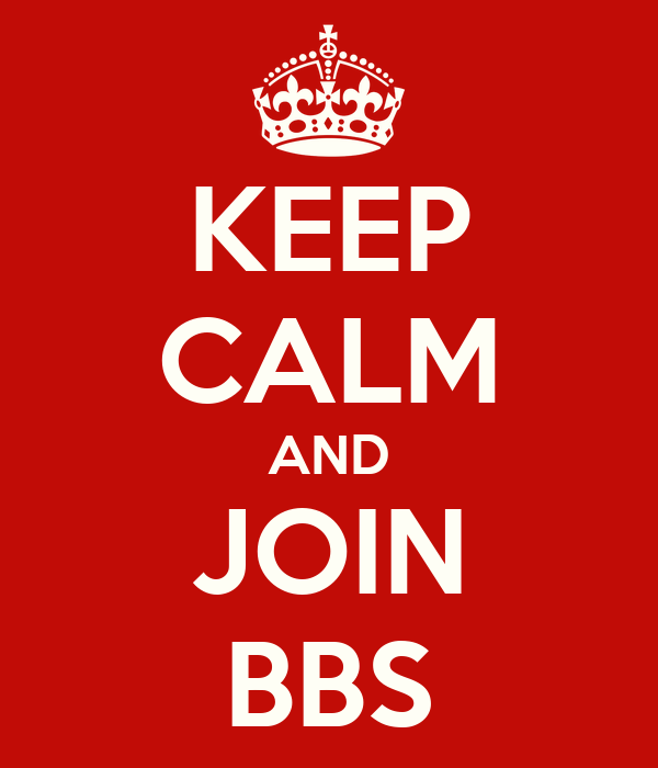 KEEP CALM AND JOIN BBS
