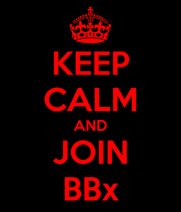 KEEP CALM AND JOIN BBx