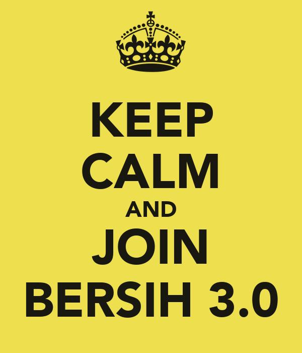 KEEP CALM AND JOIN BERSIH 3.0