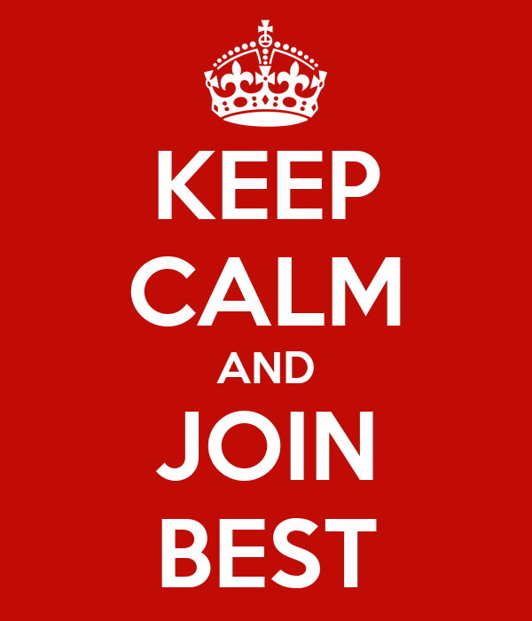 KEEP CALM AND JOIN BEST