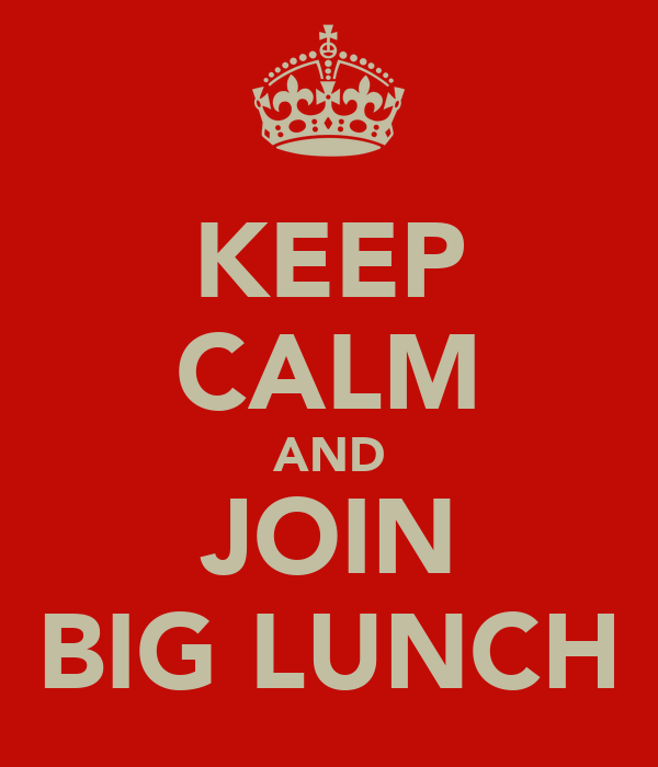 KEEP CALM AND JOIN BIG LUNCH
