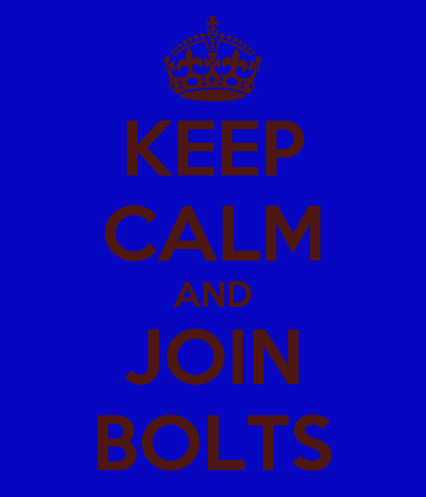KEEP CALM AND JOIN BOLTS