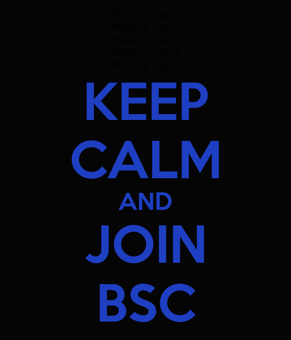 KEEP CALM AND JOIN BSC