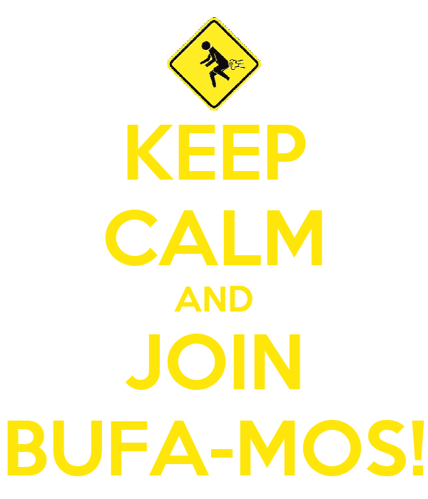 KEEP CALM AND JOIN BUFA-MOS!