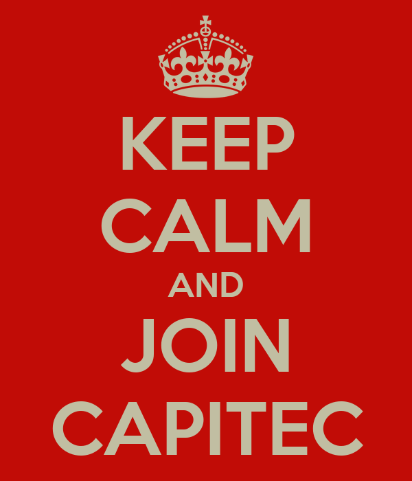 KEEP CALM AND JOIN CAPITEC
