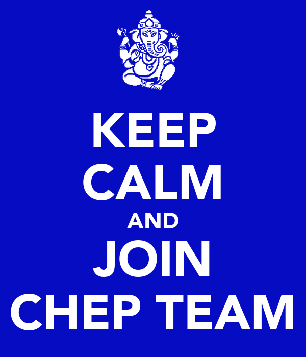 KEEP CALM AND JOIN CHEP TEAM