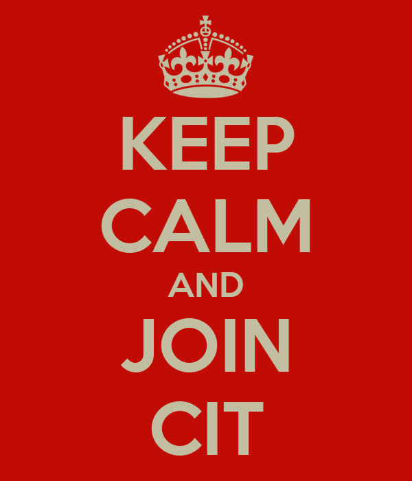 KEEP CALM AND JOIN CIT