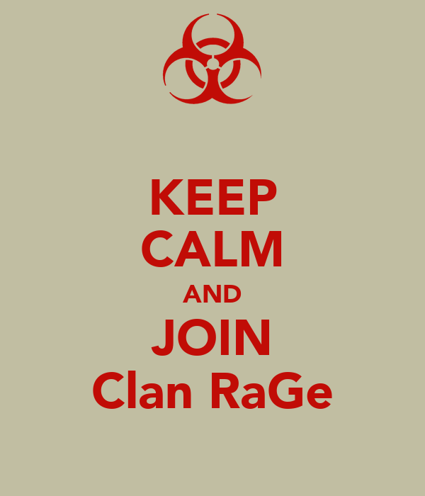 KEEP CALM AND JOIN Clan RaGe