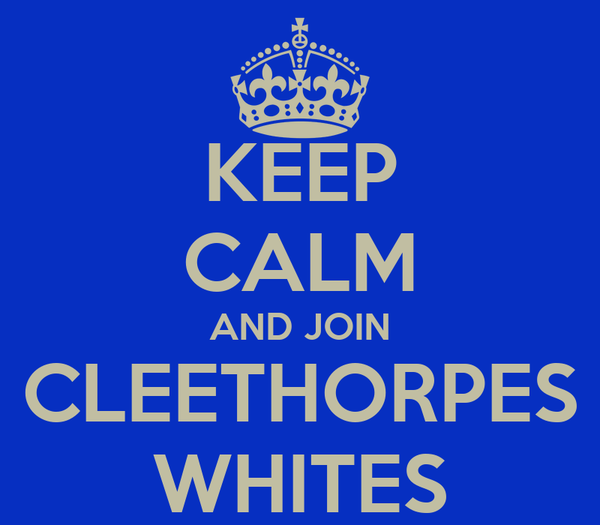 KEEP CALM AND JOIN CLEETHORPES WHITES