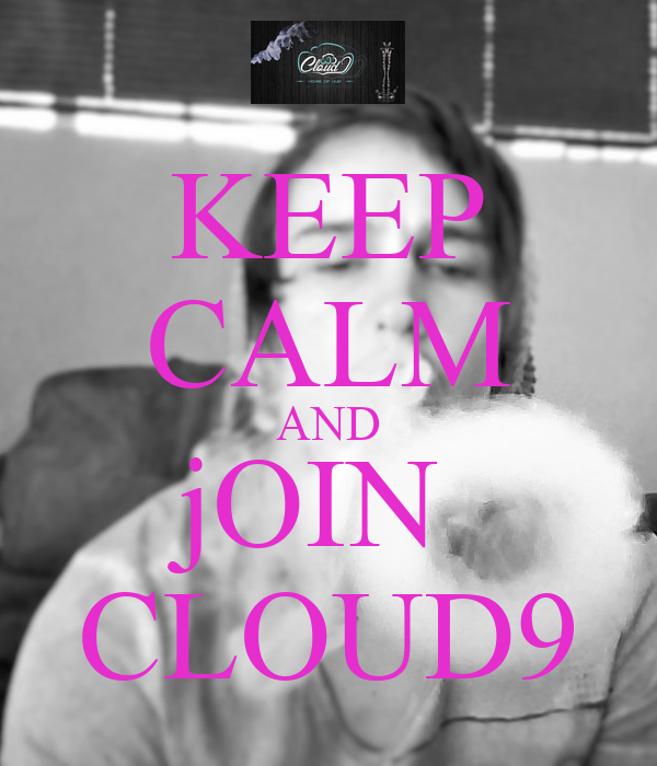 KEEP CALM AND jOIN  CLOUD9