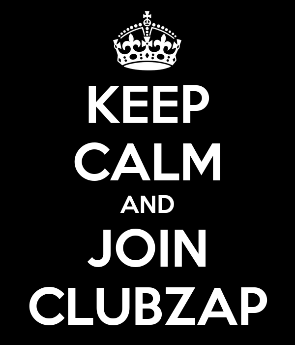KEEP CALM AND JOIN CLUBZAP