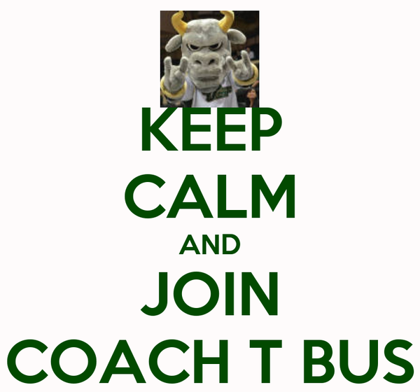 KEEP CALM AND JOIN COACH T BUS