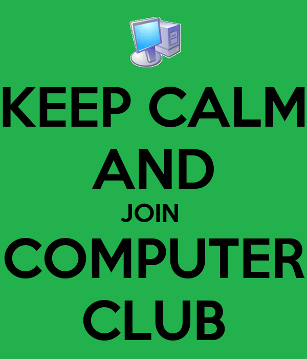 KEEP CALM AND JOIN COMPUTER CLUB Poster | cam | Keep Calm-o-Matic