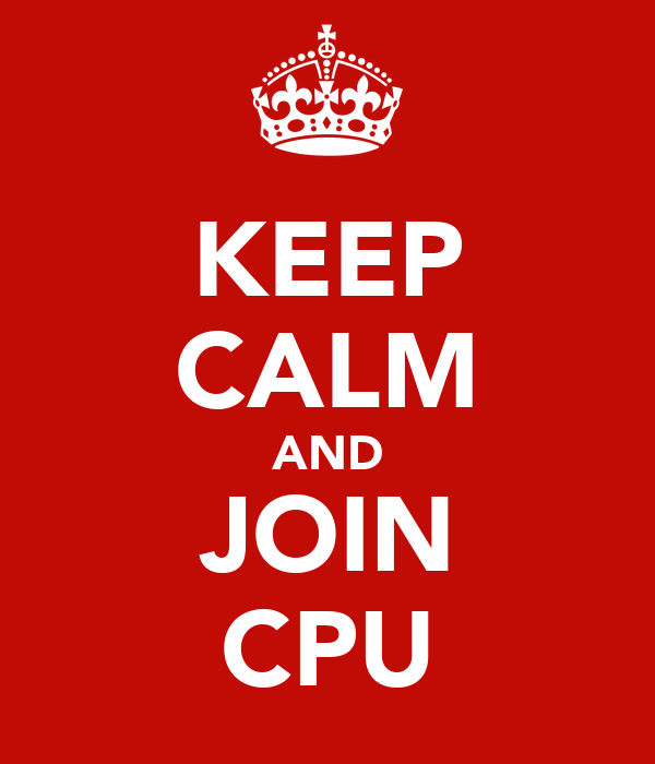 KEEP CALM AND JOIN CPU