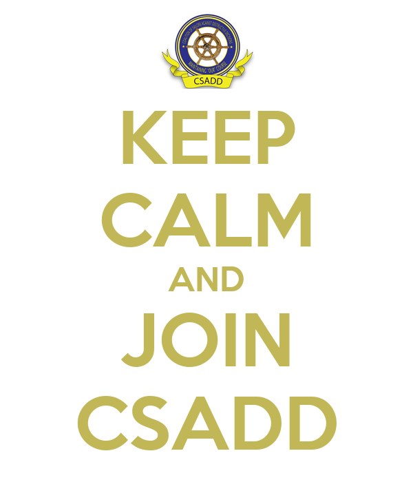 KEEP CALM AND JOIN CSADD