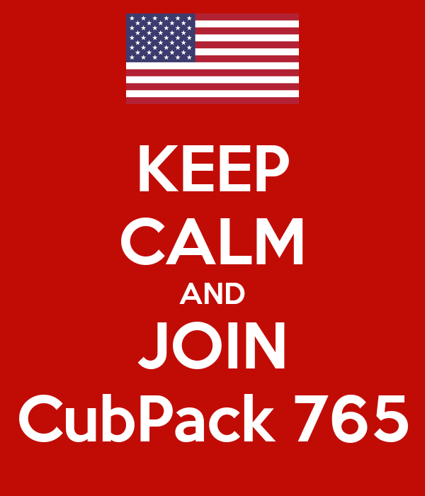 KEEP CALM AND JOIN CubPack 765