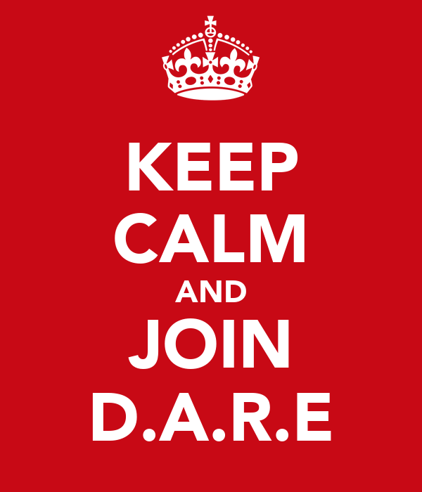 KEEP CALM AND JOIN D.A.R.E