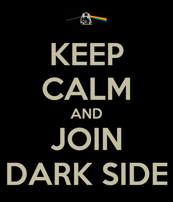KEEP CALM AND JOIN DARK SIDE