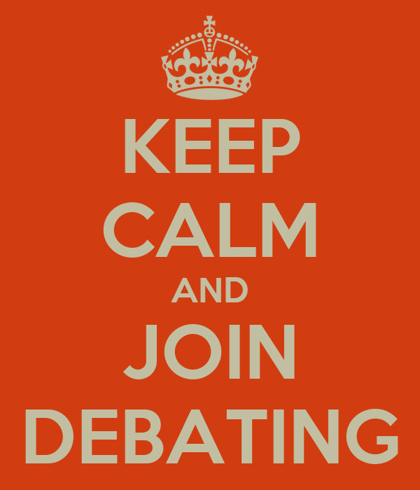 KEEP CALM AND JOIN DEBATING