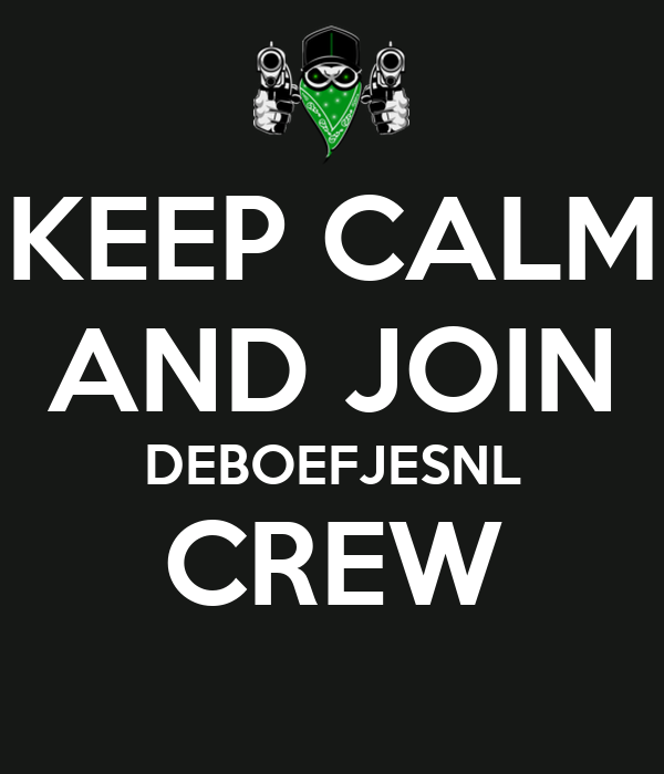 KEEP CALM AND JOIN DEBOEFJESNL CREW