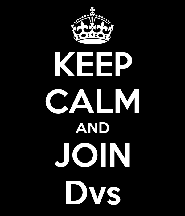 KEEP CALM AND JOIN Dvs