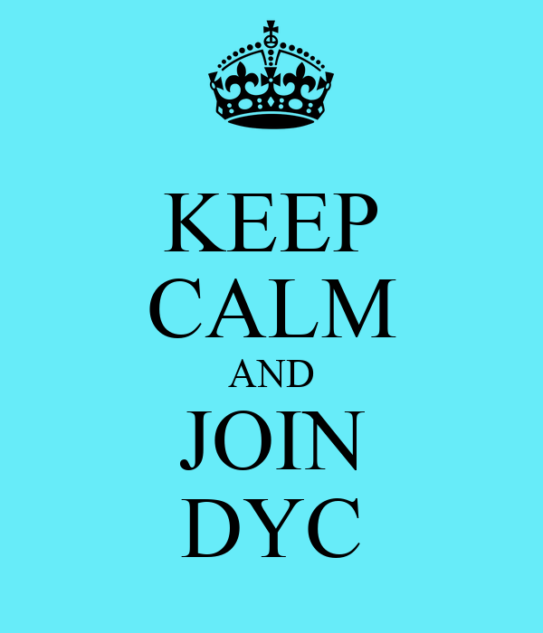 KEEP CALM AND JOIN DYC