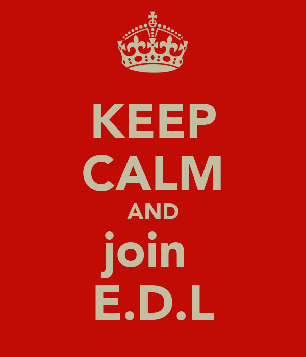 KEEP CALM AND join  E.D.L