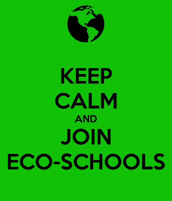 KEEP CALM AND JOIN ECO-SCHOOLS
