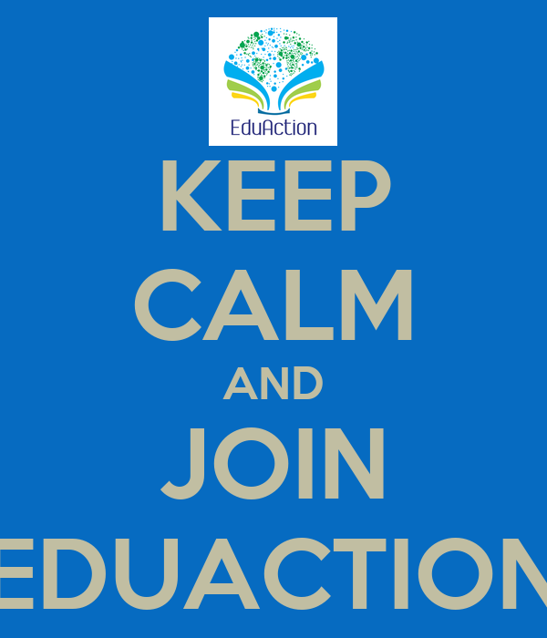 KEEP CALM AND JOIN EDUACTION
