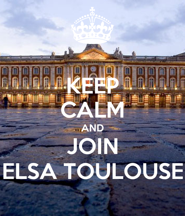 KEEP CALM AND JOIN ELSA TOULOUSE
