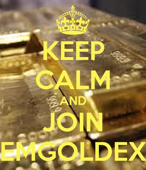 KEEP CALM AND JOIN EMGOLDEX