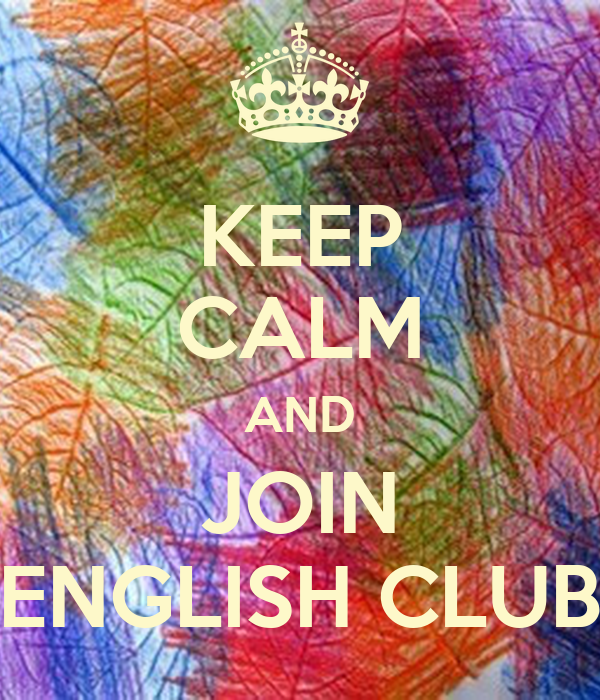 KEEP CALM AND JOIN ENGLISH CLUB
