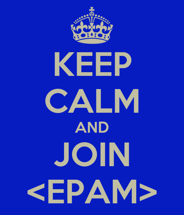 KEEP CALM AND JOIN <EPAM>