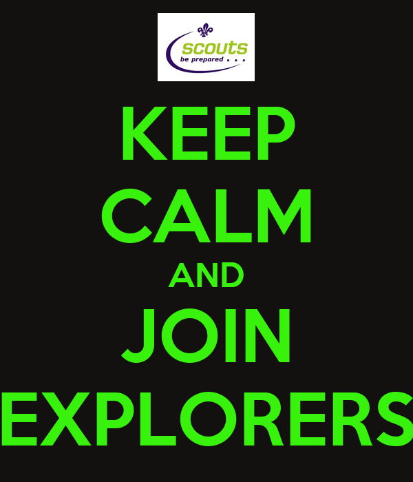 KEEP CALM AND JOIN EXPLORERS