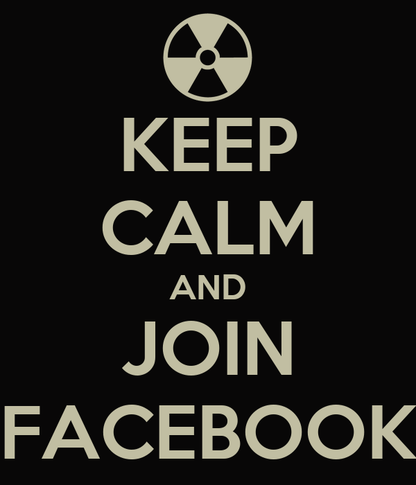 KEEP CALM AND JOIN FACEBOOK