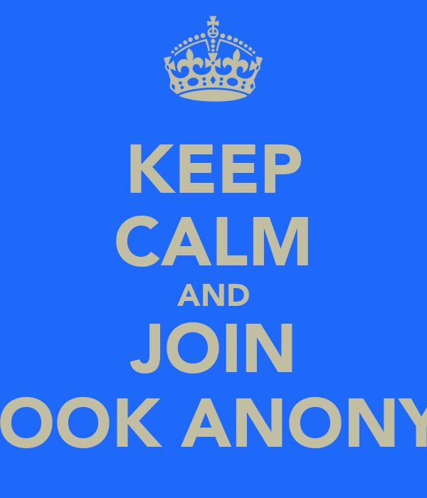 KEEP CALM AND JOIN FACEBOOK ANONYMOUS